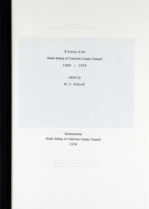 History of the North Riding County Council edited by M.Y.Ashcroft