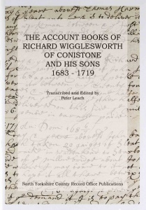 The Account Books of Richard Wigglesworth of Conistone & his sons 1683-1719, edited by Peter Leach