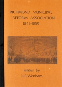 Richmond Municipal Reform Association 1841-1859, edited by L.P. Wenham