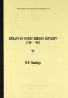 Essays in North Riding History 1780-1850 by R.P.Hastings
